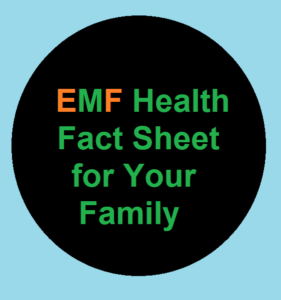 EMF Health Fact Sheet for Your Family