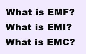EMF, EMI, EMC